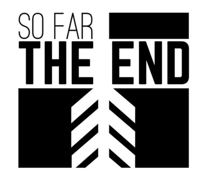 So Far The End Tour Dates