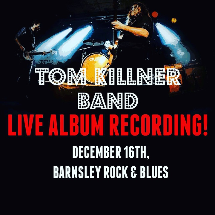 Tom Killner Band @ Barnsley Rock & Blues - Barnsley, United Kingdom