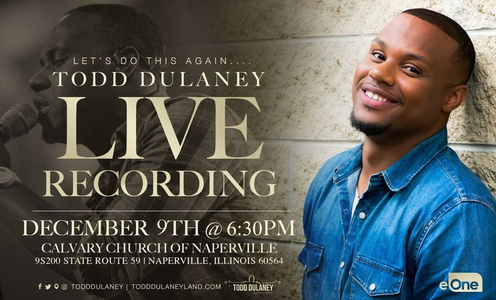 Todd Dulaney @ Todd Dulaney: LIVE Recording  - Naperville, IL