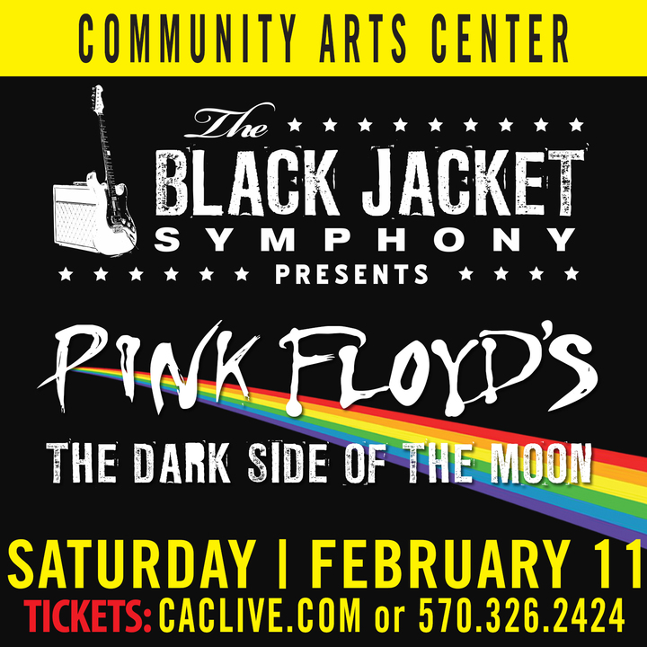 "The Black Jacket Symphony @ Community Arts Center - Performing Pink Floyd's ""The Dark Side of the Moon"" - Williamsport, PA"