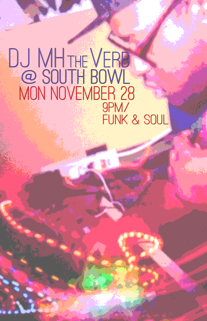MH The Verb @ South Bowl Philly - Philadelphia, PA