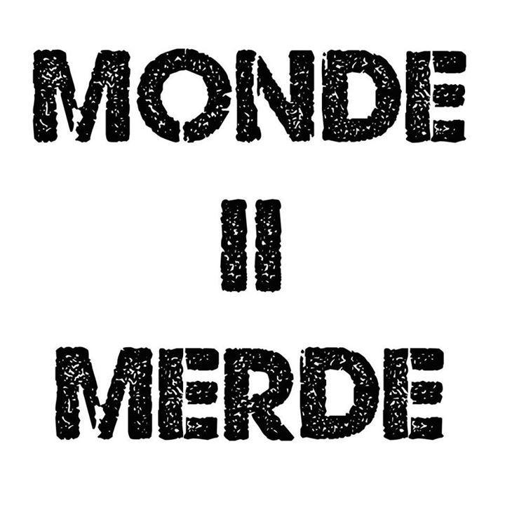 Monde de Merde Tour Dates