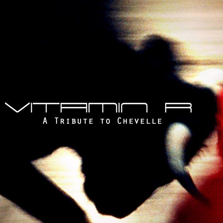 Vitamin R - a tribute to Chevelle Tour Dates