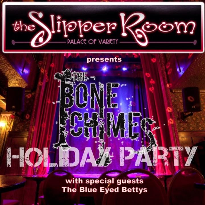 The Bone Chimes @ The Slipper Room - New York, NY