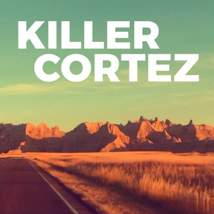 Killer Cortez Tour Dates