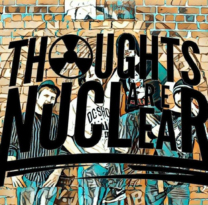 Thoughts Are Nuclear Tour Dates