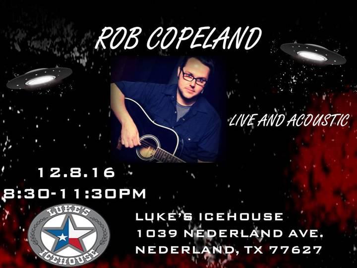 Rob Copeland @ Luke's Icehouse - Nederland, TX