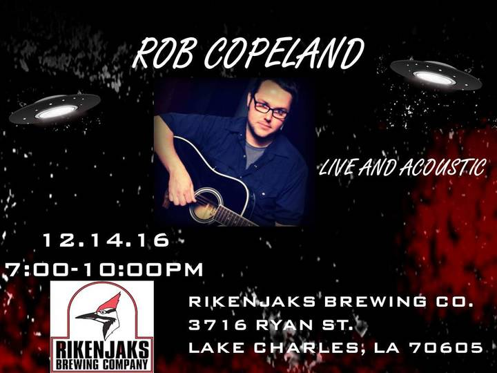 Rob Copeland @ Rikenjaks Brewing Co. - Lake Charles, LA