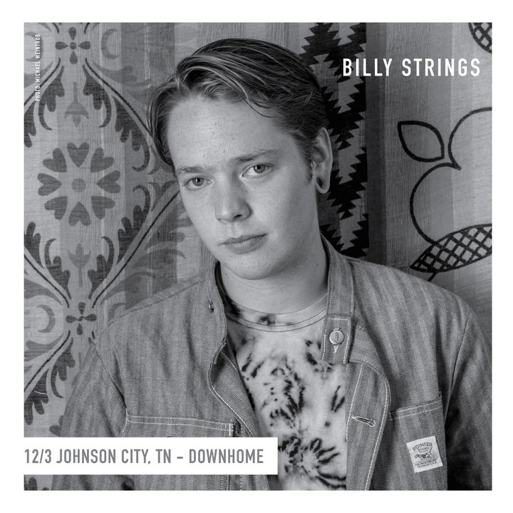 Billy Strings @ The Downhome - Johnson City, TN
