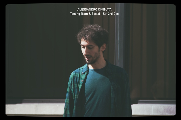 Alessandro Ciminata @ Tooting Tram & Social - London, United Kingdom