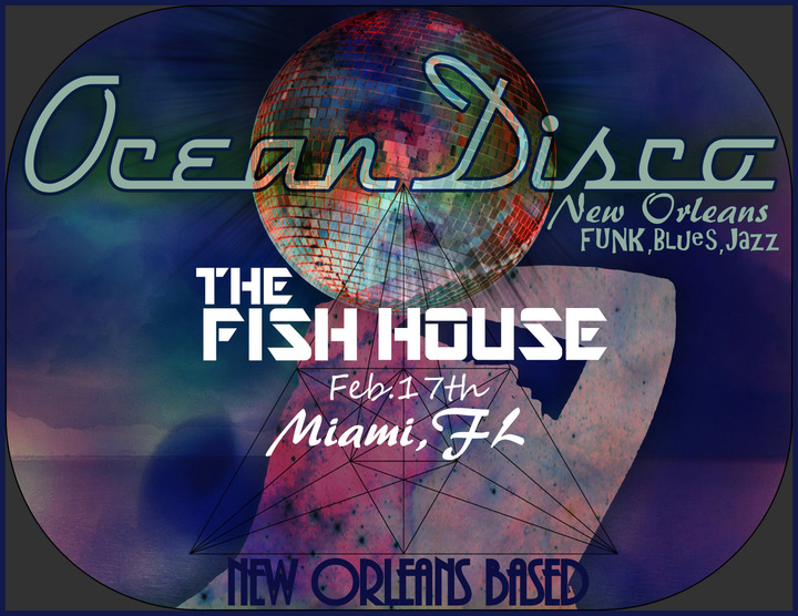 Ocean Disco @ The Fish House  - Miami, FL