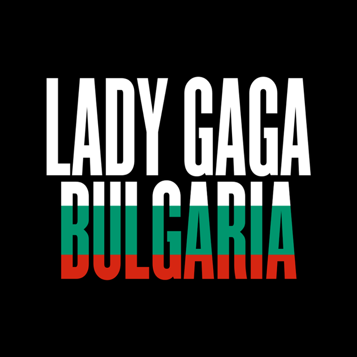 Lady Gaga Bulgaria Tour Dates