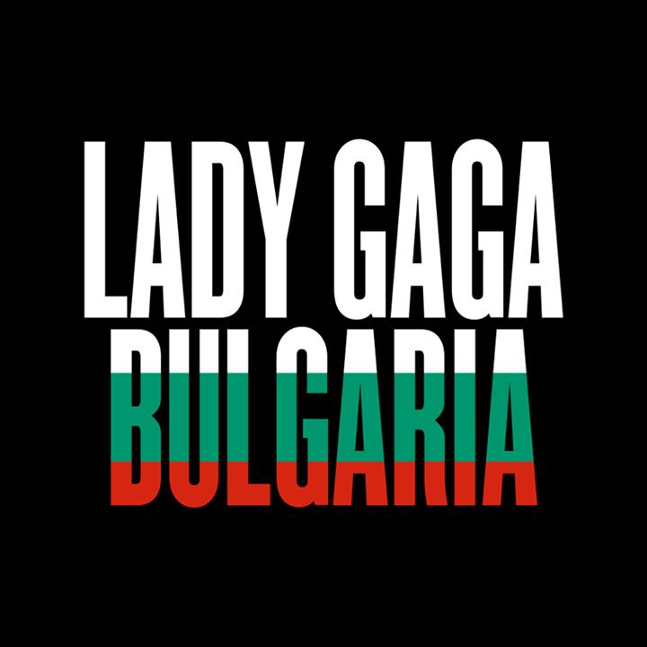 Lady Gaga Bulgaria Tour Dates