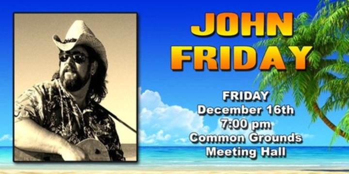John Friday Music @ Common Grounds Meeting Hall - North Port, FL
