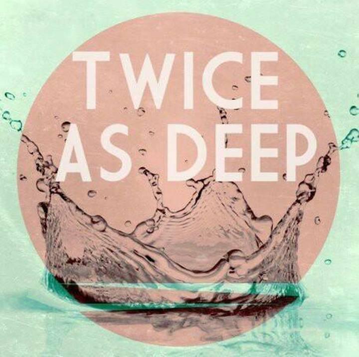 Twice As Deep Tour Dates