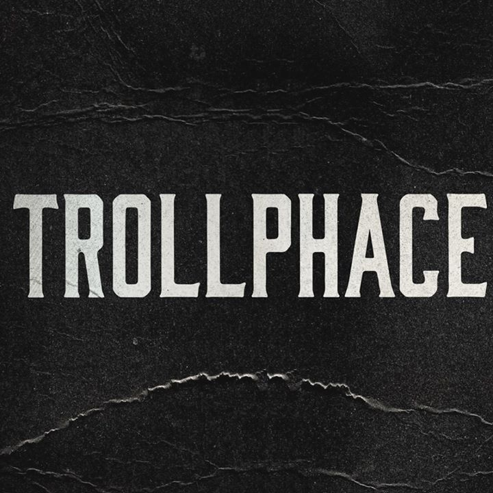 TrollPhace Tour Dates