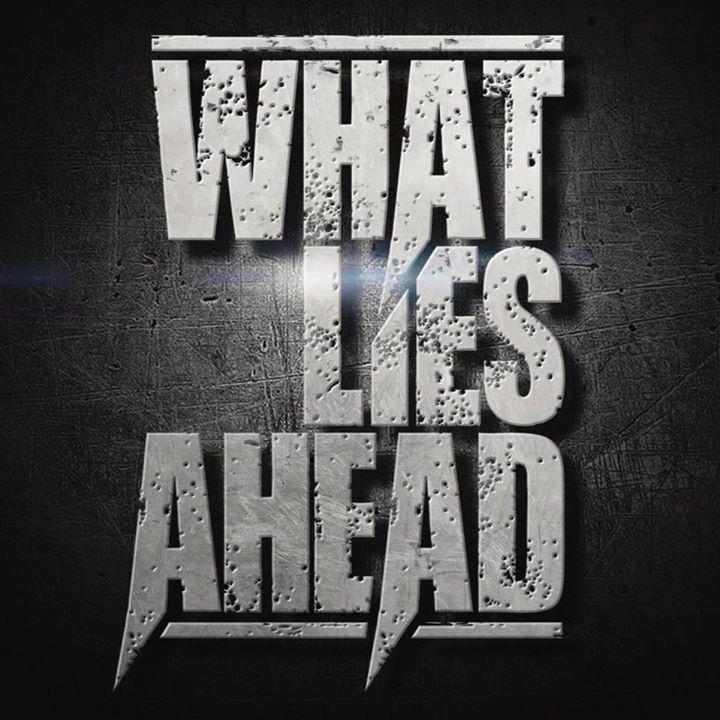 What Lies Ahead Tour Dates