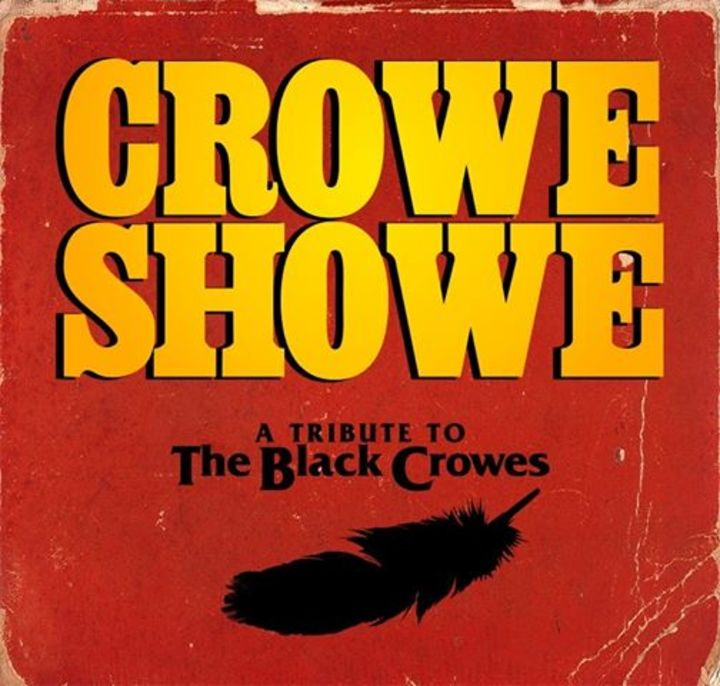 Crowe Showe - A Tribute to The Black Crowes Tour Dates