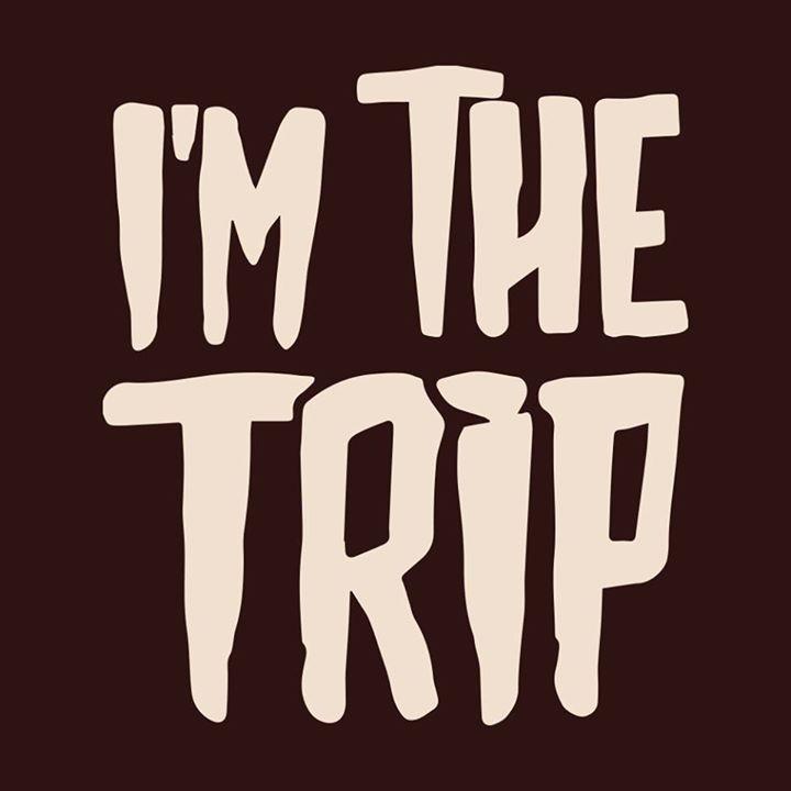 I'm The Trip Tour Dates