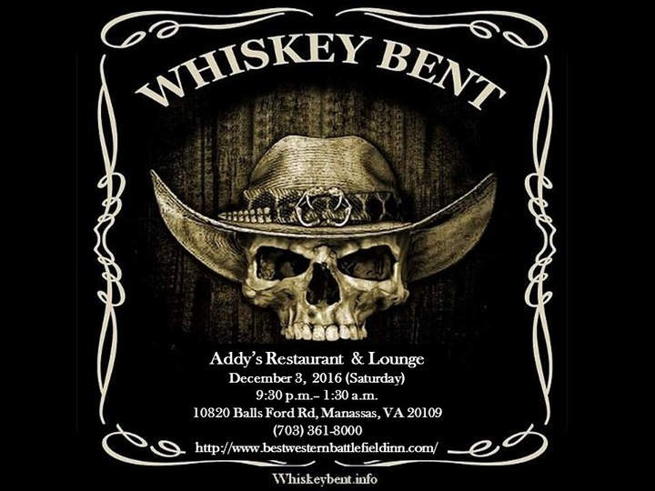 Whiskey Bent @ Addy's Restaurant & Lounge - Manassas, VA