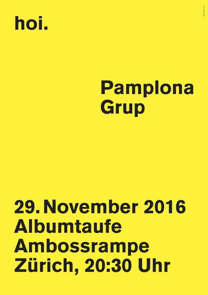 Pamplona Grup @ Amboss Rampe - Zurich, Switzerland