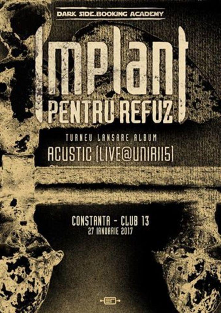 Implant pentru refuz @ Club 13 - Constanta, Romania
