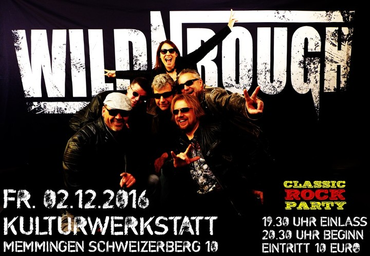 Wild N' Rough @ Kulturwerkstatt - Memmingen, Germany