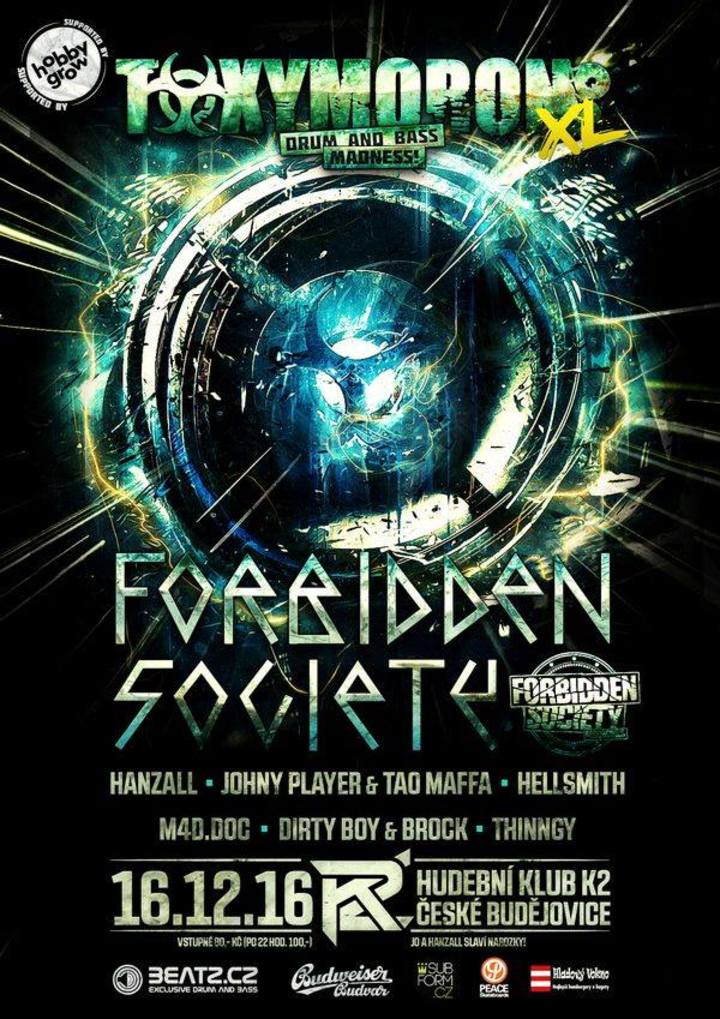 Forbidden Society @ K 2 - Ceske Budejovice, Czech Republic