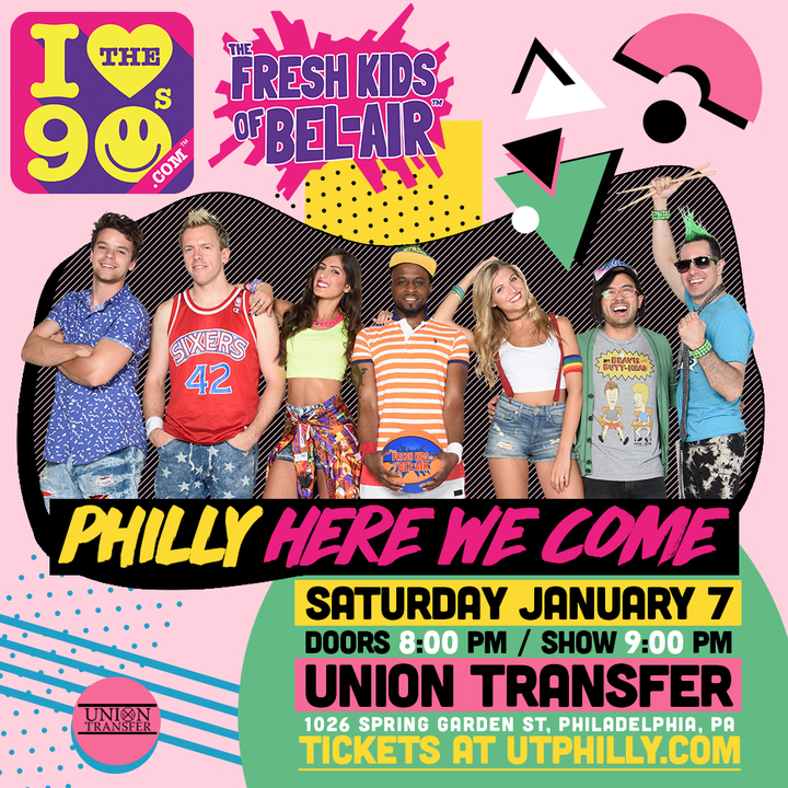I Love The 90s Show with The Fresh Kids of Bel-Air @ Union Transfer - Philadelphia, PA