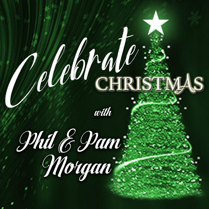 Phil & Pam Morgan @ 6:00PM - CELEBRATE CHRISTMAS TOUR - First Church of Christ • 1310 SW 7th St • 712-243-2509 - Atlantic, IA