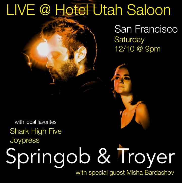 Springob & Troyer @ Hotel Utah Saloon - San Francisco, CA