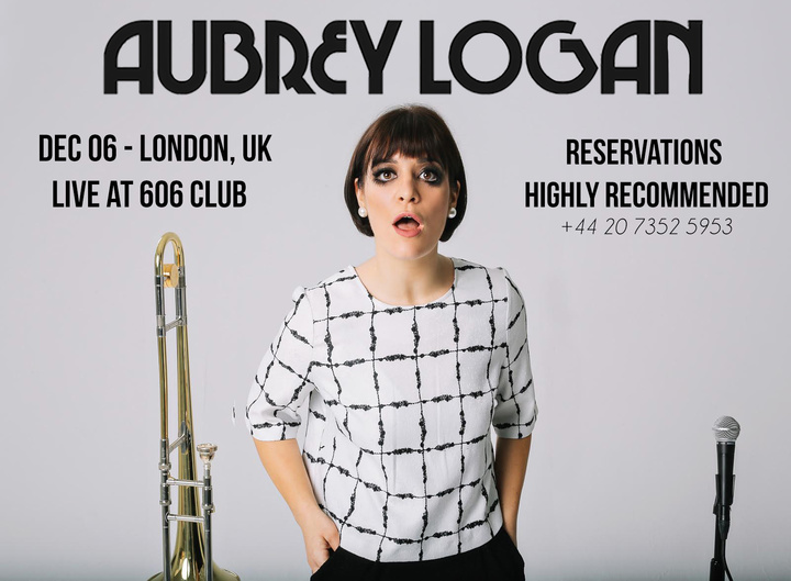 Aubrey Logan @ 606 Club - London, United Kingdom
