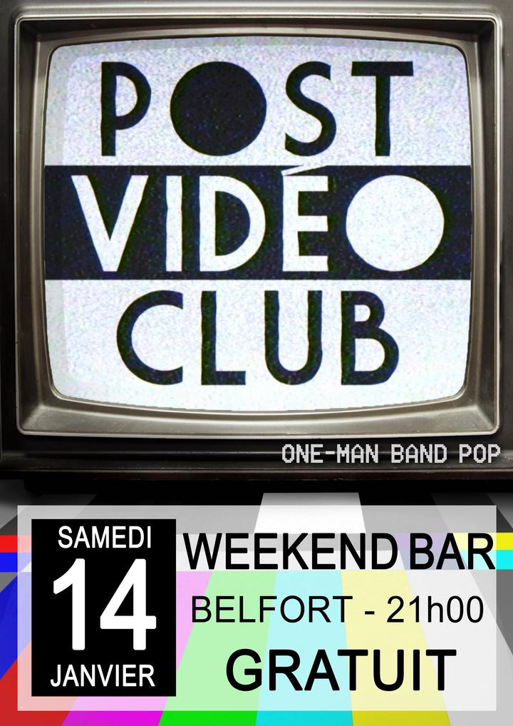 Post Vidéo Club @ Le Weekend Bar - Belfort, France