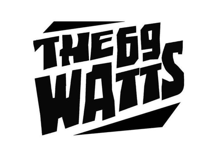 The 69 Watts Tour Dates