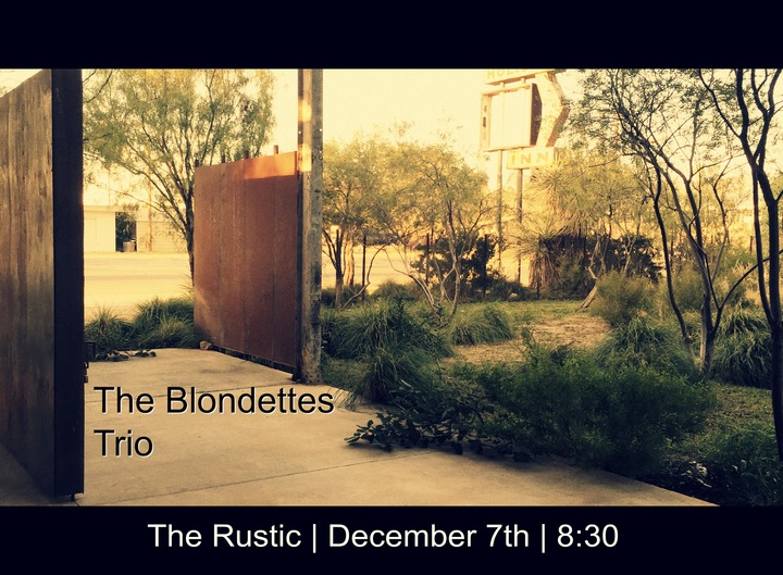 The Blondettes @ The Rustic - Dallas, TX