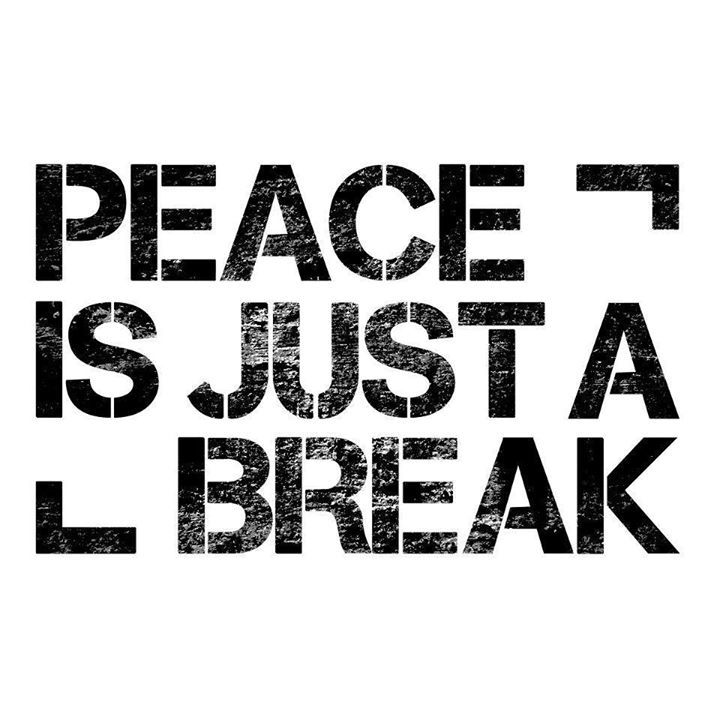 Peace Is Just A Break Tour Dates