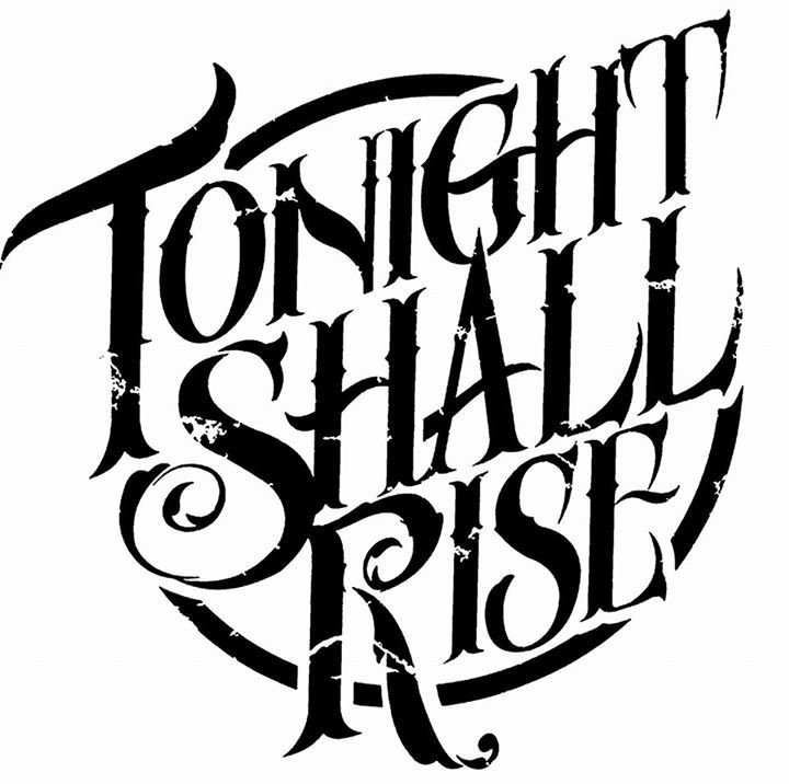 Tonight Shall Rise Tour Dates