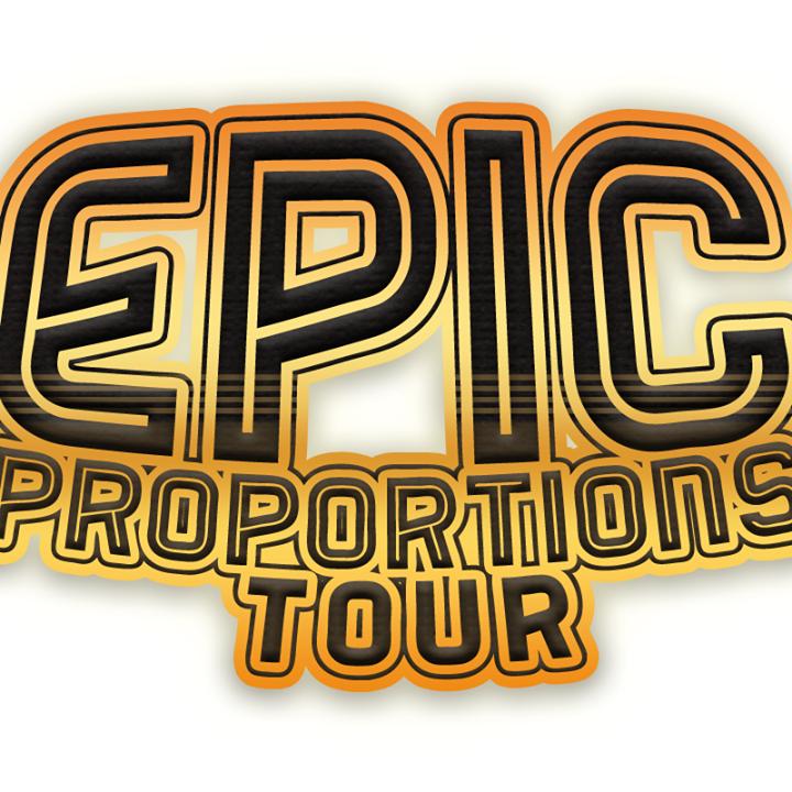 Epic Proportions Tour Tour Dates