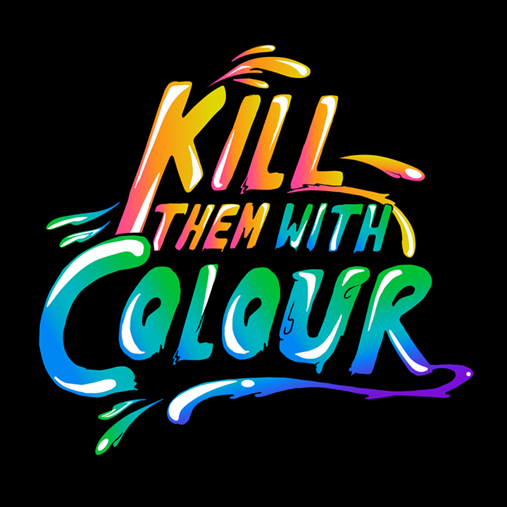 Kill Them With Colour Tour Dates