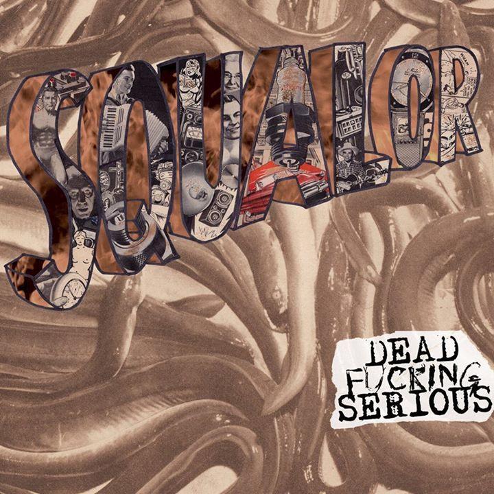 Dead Fucking Serious Tour Dates