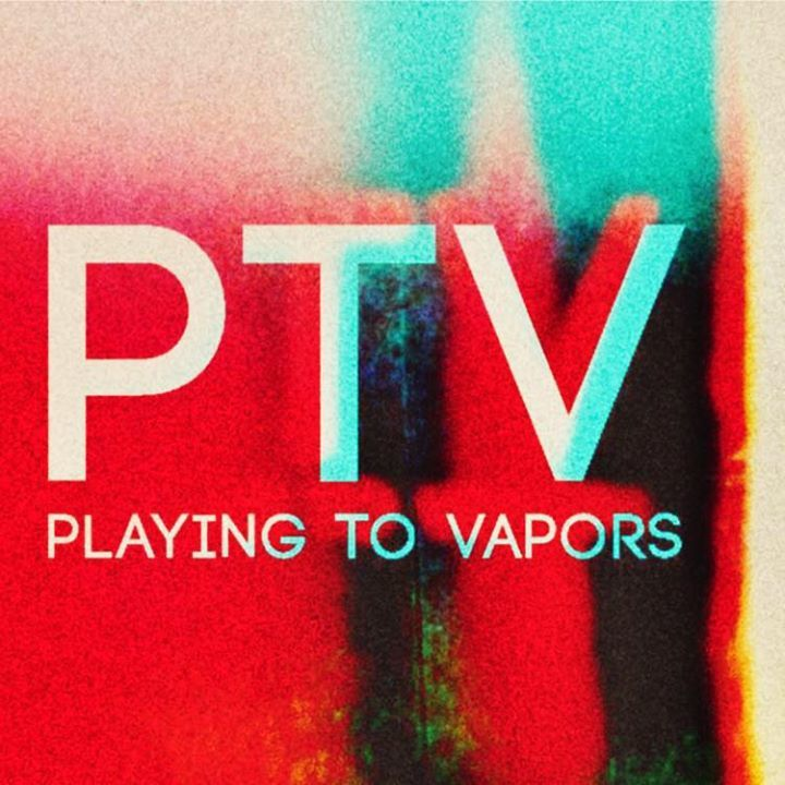 Playing To Vapors Tour Dates