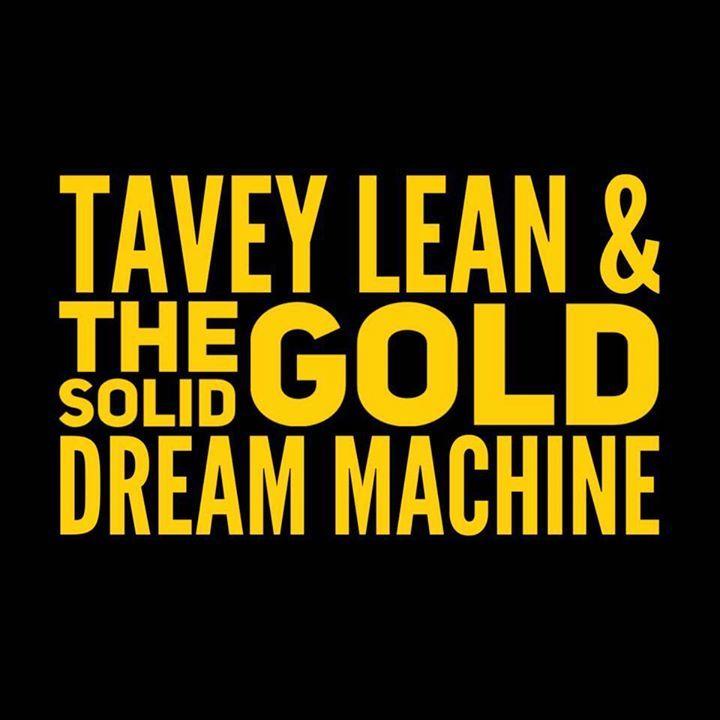 Tavey Lean & The Solid Gold Dream Machine Tour Dates