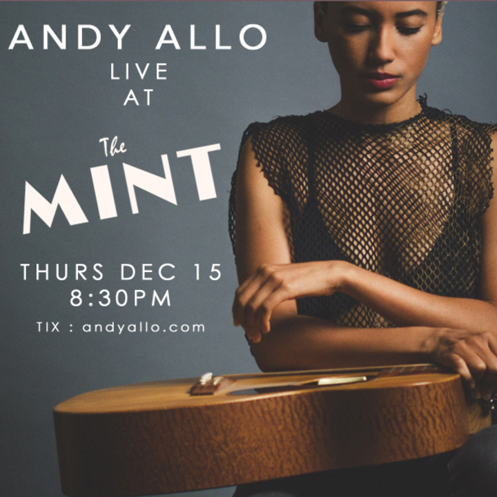 Andy Allo @ The Mint - Los Angeles, CA