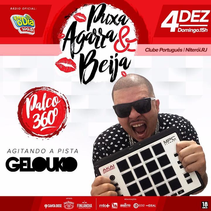 Gelouko Dj @ Puxa, Agarra e Beija c/ Turma do Pagode - Niteroi, Brazil