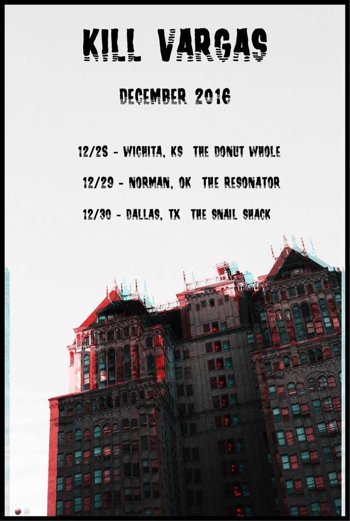 Kill Vargas @ The Snail Shack  - Dallas, TX