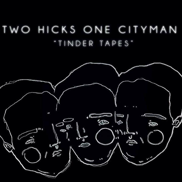 Two Hicks One Cityman Tour Dates