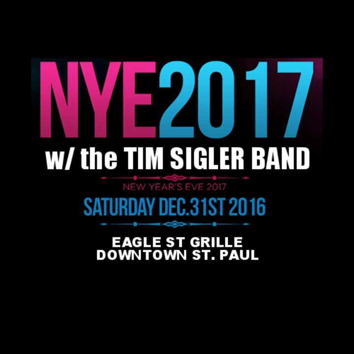 Tim Sigler @ Eagle Street Grille ***NYE PARTY*** - St Paul, MN