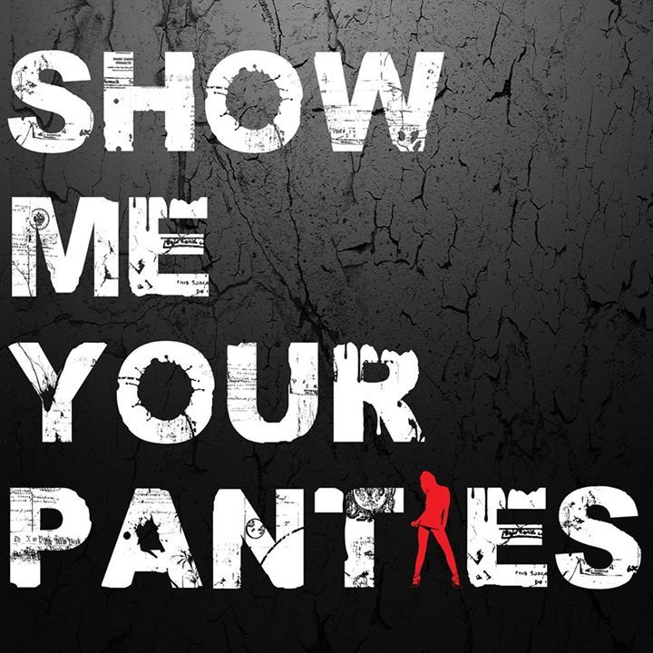Show Me Your Panties Tour Dates