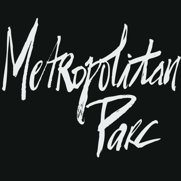 Metropolitan Parc Tour Dates