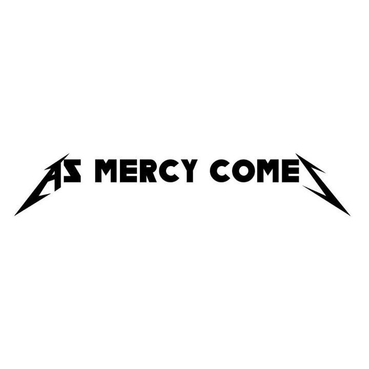 As Mercy Comes Tour Dates